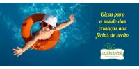 Dicas para a saúde das crianças nas férias de verão