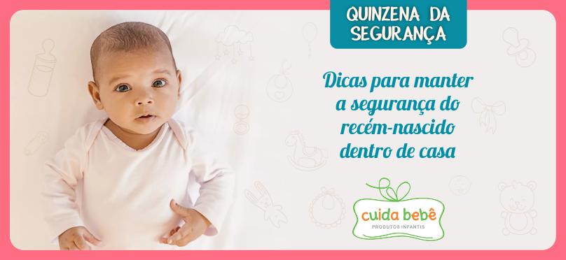 Dicas para manter a segurança do recém-nascido dentro de casa