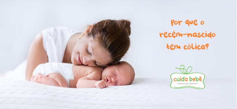 Por que o recém-nascido tem cólica?